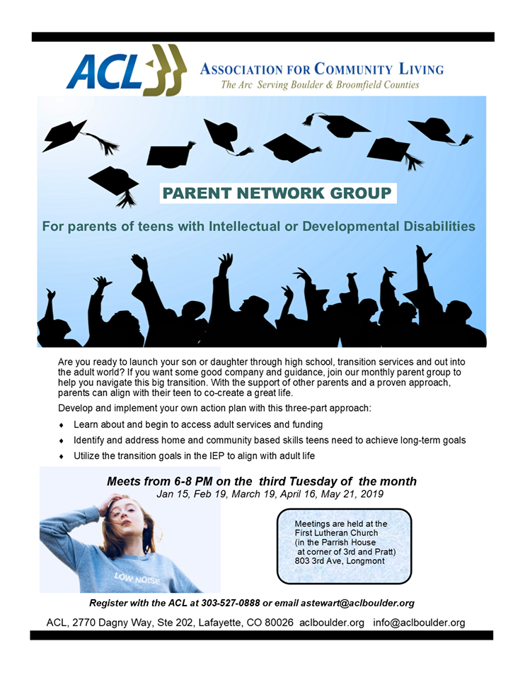 ACL Parent Network Group for parents of teens with intellectual or developmental disabilities. Are you ready to launch your son or daughter through high school, transition services and out into the adult world? If you want some good company and guidance, join the ACL's monthly parent group to help you navigate this big transition.