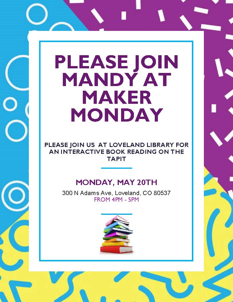 """Mandy, who accepts services from Imagine!, will be participating in a """"Maker Monday"""" at the Loveland Library on May 20. Maker Mondays are hosted by the Loveland Library the first and third Monday of every month for fun STEM maker activities, and Mandy's presentation fits the bill perfectly.  Mandy has been working with Imagine's Stephanie Kenealy on an interactive book about the TAPit, an interactive computer station designed for individuals with disabilities used by Imagine!'s CORE/Labor Source team. For Maker Monday, Mandy will read her book using the TAPit at the library to a group of younger children."""