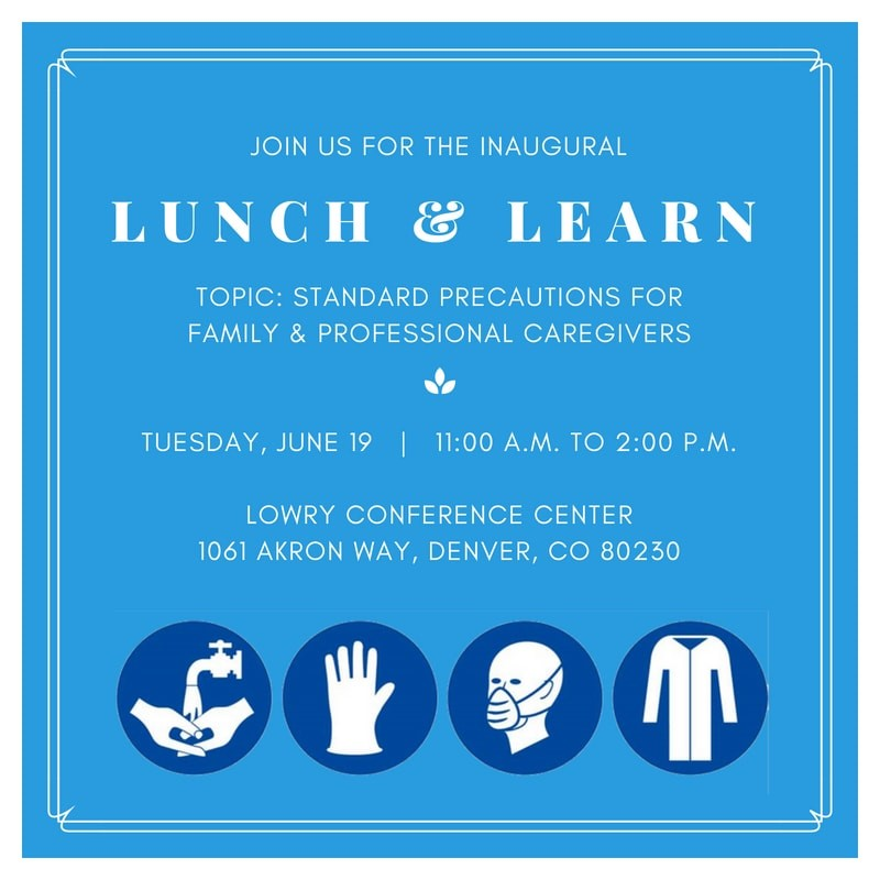 Join the Colorado Respite Coalition, Easterseals Colorado, and the Consumer Direct Care Network for a FREE training (and lunch!) on Standard Precautions June 19.