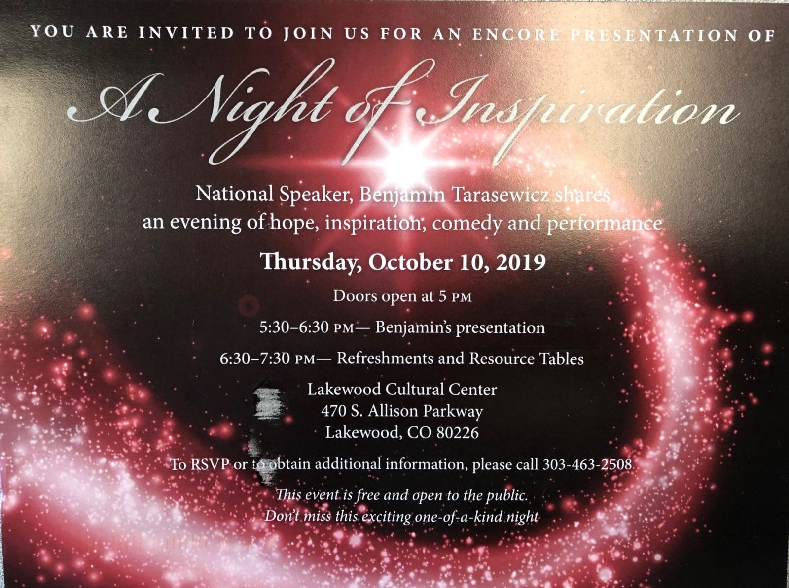 A Night of Inspiration  National speaker Benjamin Tarasewicz shares an evening of hope, inspiration, comedy, and performance. 5:30 – 6:30 – Benjamin's presentation 6:30-7:30 refreshments and resource tables  Lakewood Cultural Center 470 S. Allison Parkway Lakewood, CO 80226 RSVP or more info: 303-463-2508 Event is free and open to the public.