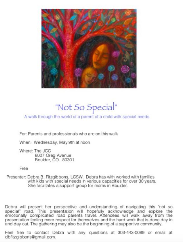 """Not So Special"" presentation will acknowledge and explore the emotionally complicated road parents travel. Attendees will walk away feeling more respect for themselves and the hard work that is done day in and day out."